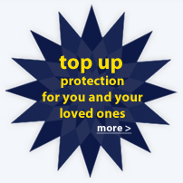 Top up protection for you and your loved ones